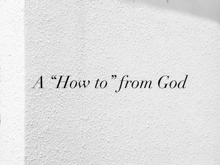 """A """"How to"""" from God"""