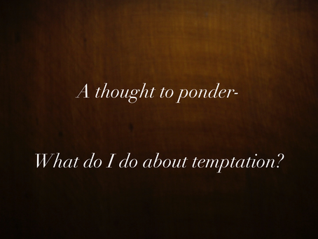 What do I do about temptation?