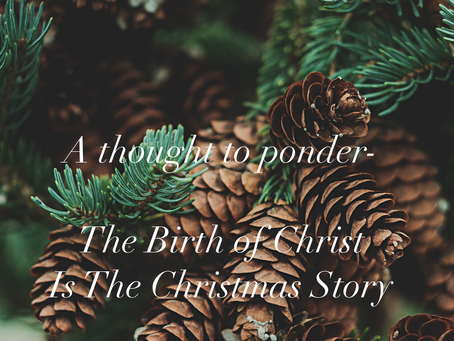 The Birth of Christ Is The Christmas Story