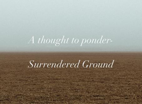 Surrendered Ground