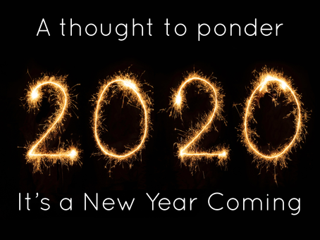A thought to ponder-It's a New Year Coming