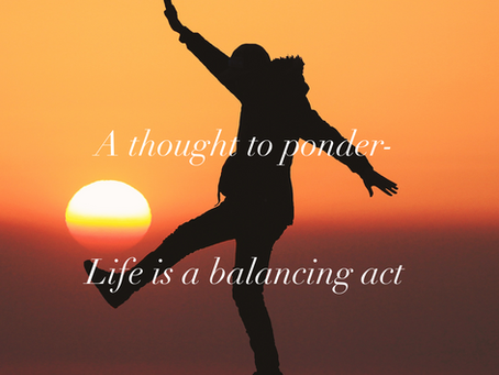Life is a balancing act