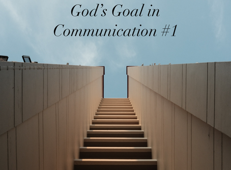 God's Goal in Communication: #1