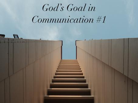 God's Goal in Communication: #1