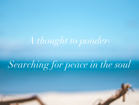 Searching for peace in the soul