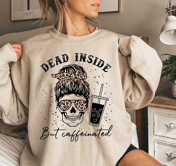 Dead Inside But Caffeinated Sweater