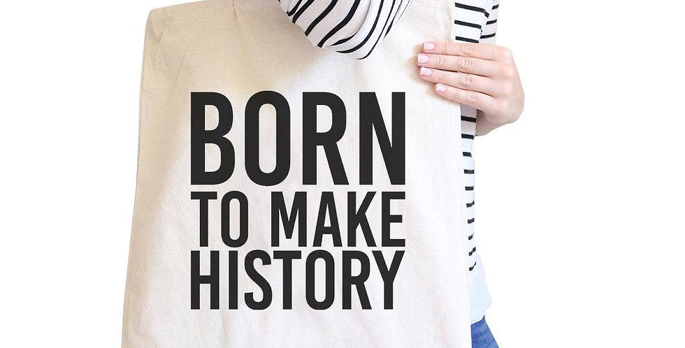 Born to Make History Canvas Bag