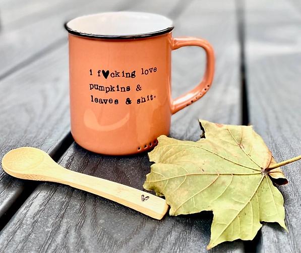 I Fucking Love Pumpkins and Leaves and Shit Mug