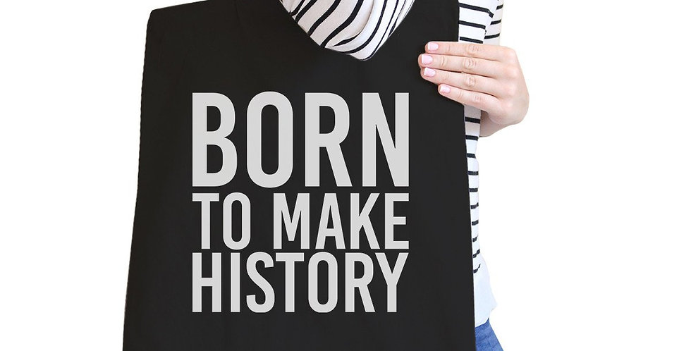 Born to Make History Black Canvas Bag