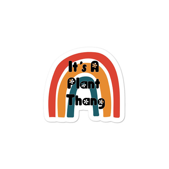 It's A Plant Thang - Sticker