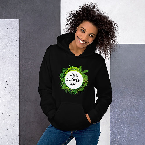 I Was Normal 3 Plants Ago Hoodie