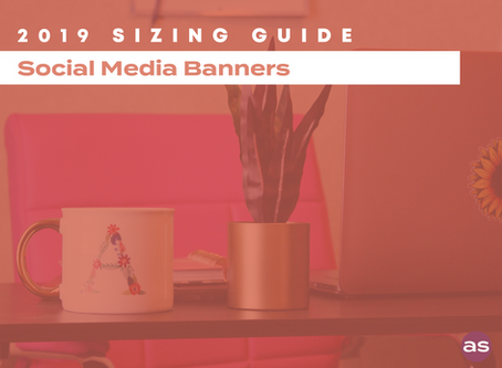 2019 Sizing Guide: Social Media Banners