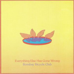 Bombay Bicycle Club - Everything Else Has Gone Wrong (Deluxe)