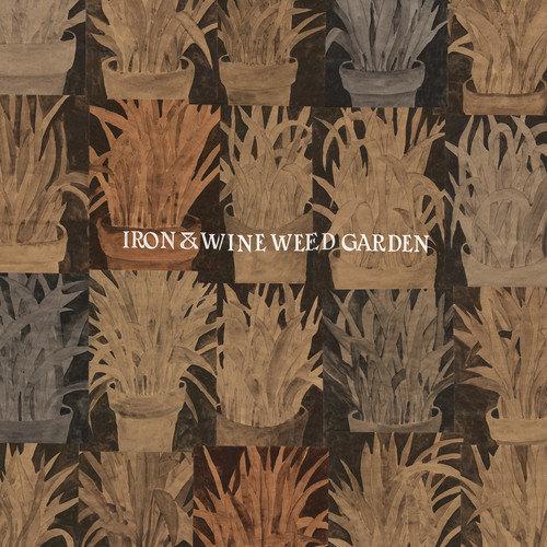 Iron & Wine - Weed Garden