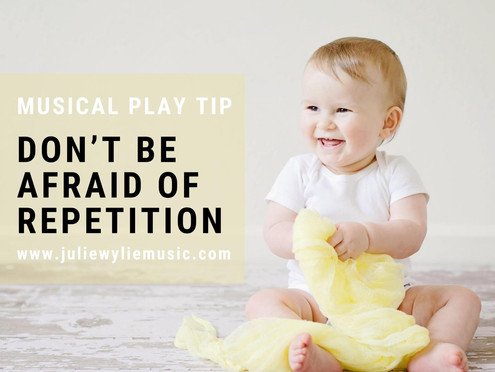 Musical Play Tip: Don't be Afraid of Repetition | Musical Play
