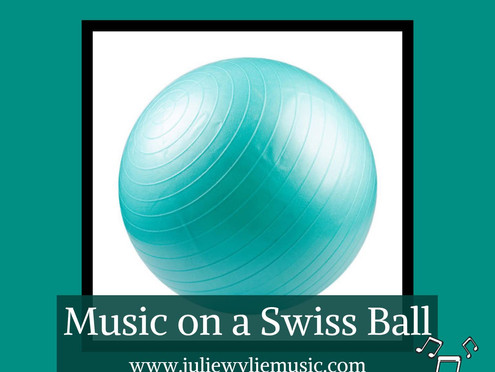Why Use a Swiss Ball in Music Therapy? | Musical Play