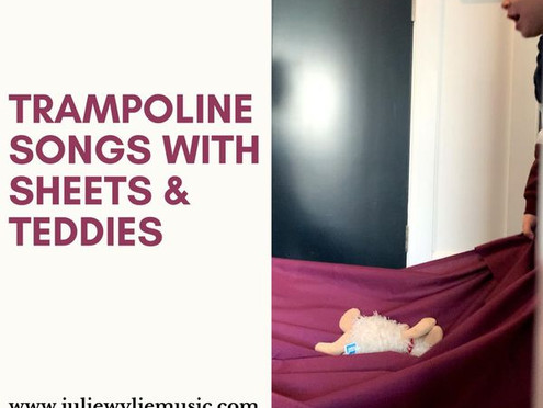 Ideas for Home: Trampoline Songs with Sheets & Teddies | Musical Play