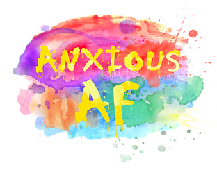 anxious-af-and-coming-soon.png
