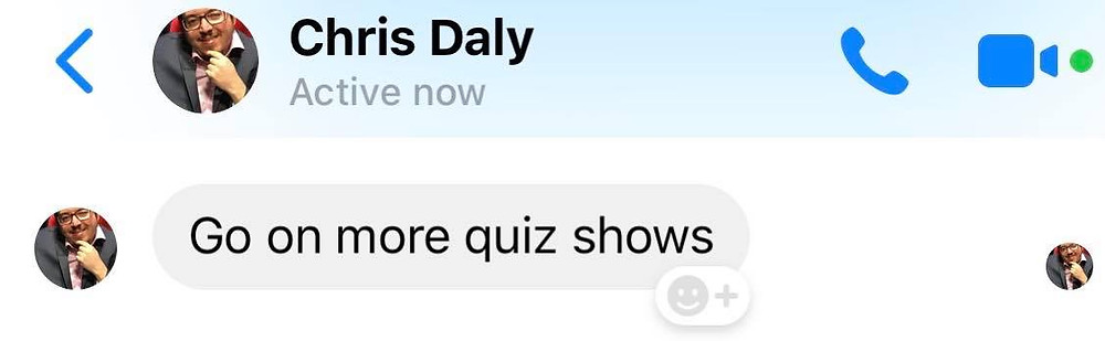 """Message from Ross's friend Chris: """"Go on more quiz shows"""""""