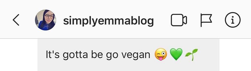 "Message from Ross's friend Emma: ""It's gotta be go vegan"""