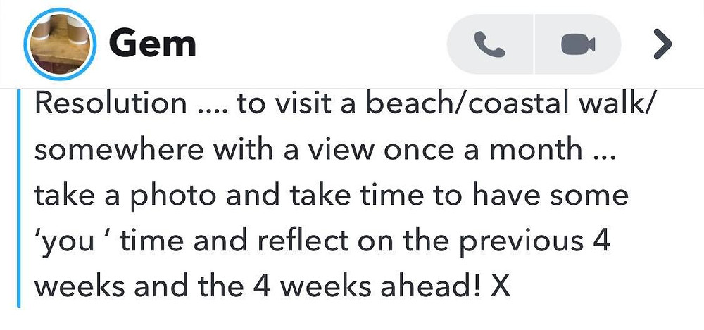 """Message from Ross's friend Gemma: """"Visit a beach/ coastal walk somewhere with a view once a month"""""""