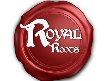 Our ROYAL Roots