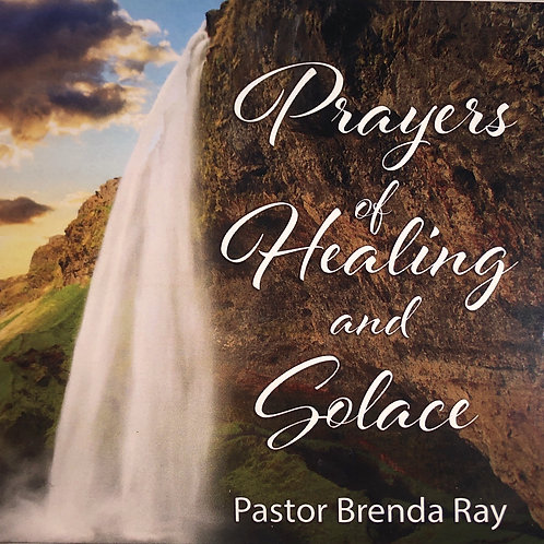 Prayers of Healing and Solace by Pastor Brenda Ray
