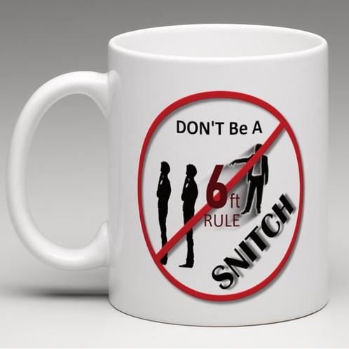 Coffee Mug | 6ft Don't Be A Snitch