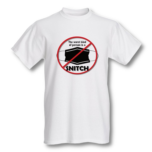 T-Shirt | Don't Be A Snitch | Mask