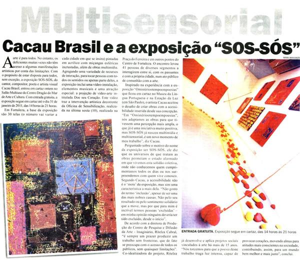 Matéria - Exposição ´´S.O.SÓS`` - no Espaço Cultural Dragão do Mar - Fortaleza - Brasil