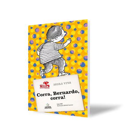 Corra Bernardo, Corra!