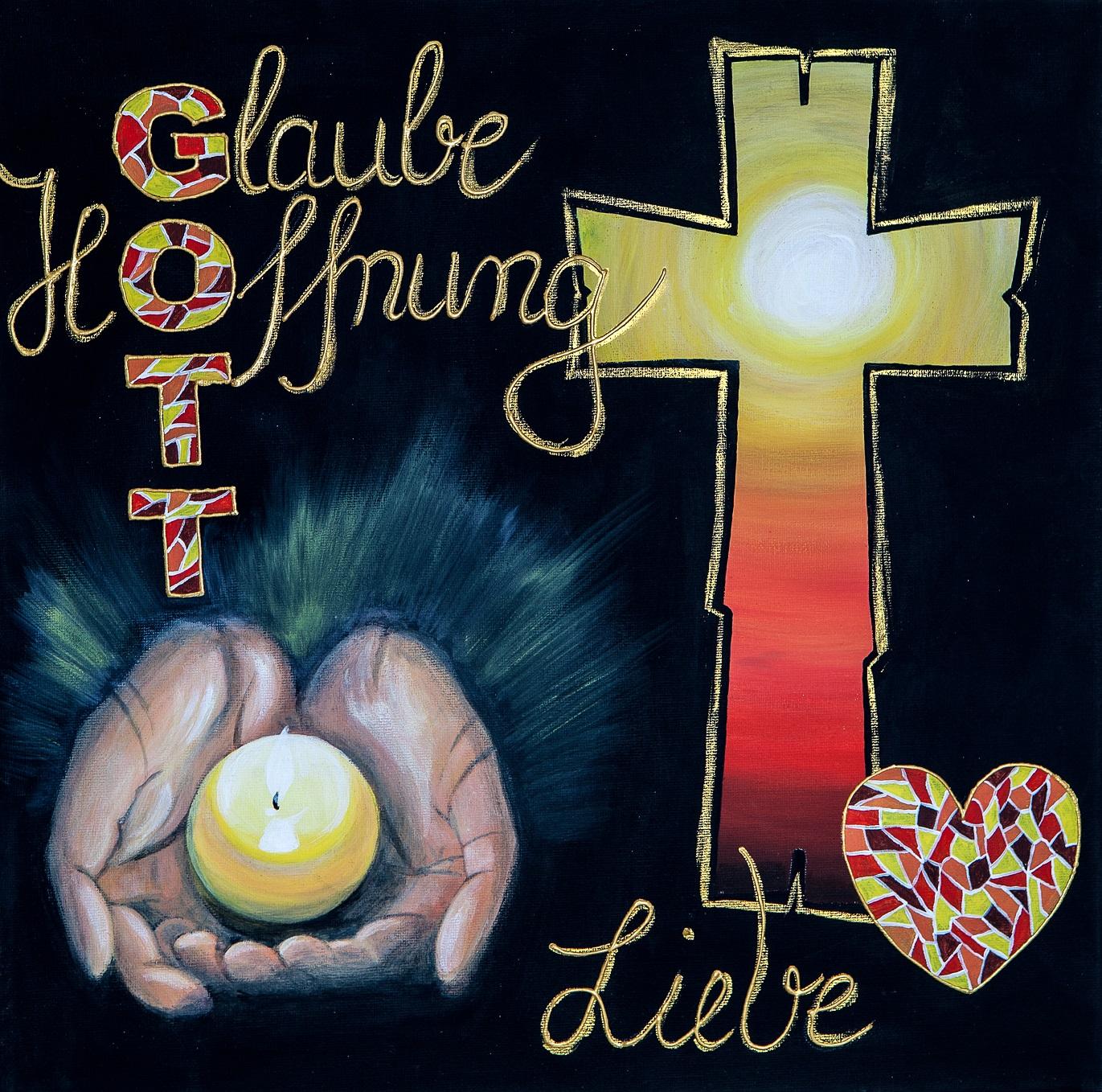 """""""Glaube, Hoffnung, Liebe"""""""