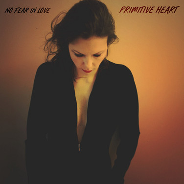 No Fear In Love by Primitive Heart