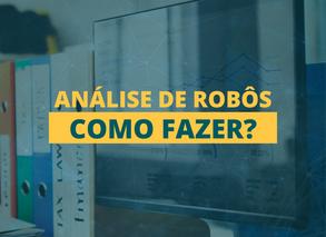 O que analisar em um robô trader para montar uma carteira?