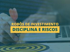 Robôs: Disciplina e Riscos