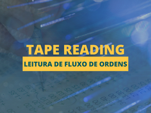 Tape Reading - O que é?