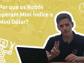 [Vídeo] Por que os Robôs investem em Mini Índice e Mini Dólar?