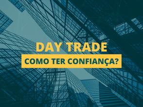 Como se manter sempre confiante no day trade