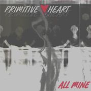 All Mine (cover) by Primitive Heart