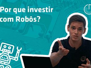 [Vídeo] - Por que investir com Robôs de Investimentos?