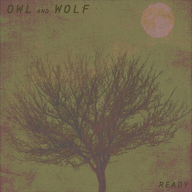 Ready by Owl & Wolf