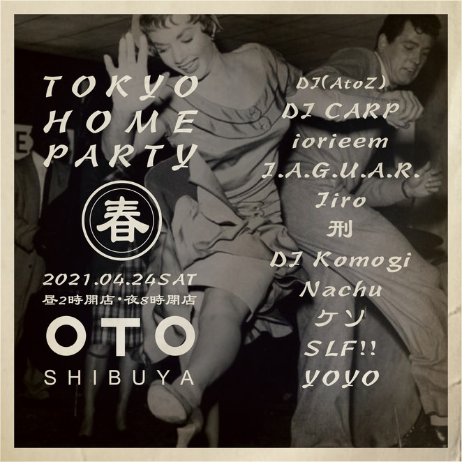 4/24 TOKYO HOME PARTY 春