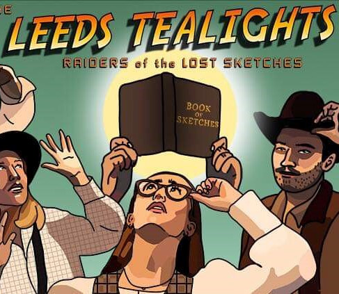 """Raiders of the Lost Sketches"" - Leeds Tealights Review."