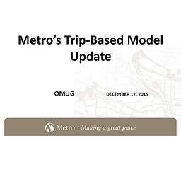 Metro Trip-Based Model Update