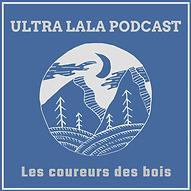 ultra-lala-podcast-les-coureurs-des-bois