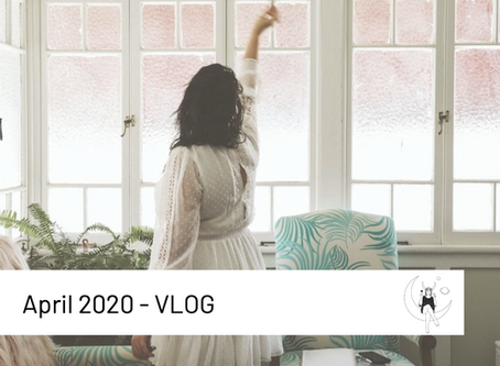 April 2020- VLOG