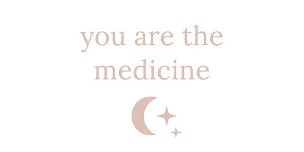 You are the medicine.jpg