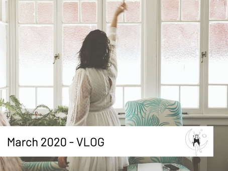 March 2020- VLOG