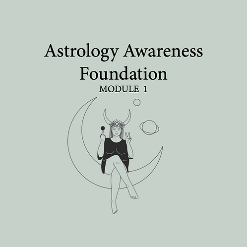Astrology Awareness Foundations Course - Module 1 - Go at your own pace