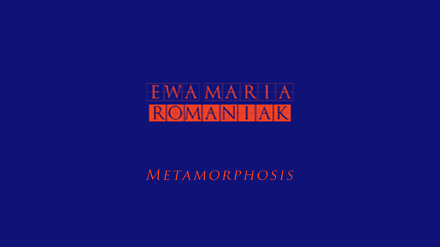 Przestrzeń Metamorfozy - Ewa Maria Romaniak (Cracow Art Week KRAKERS 2020)